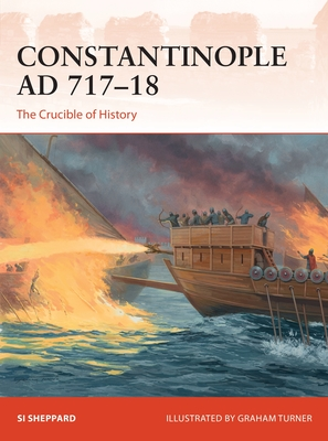 Constantinople AD 717–18: The Crucible of History (Campaign) Cover Image
