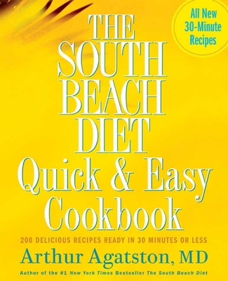 The South Beach Diet Quick and Easy Cookbook: 200 Delicious Recipes Ready in 30 Minutes or Less Cover Image