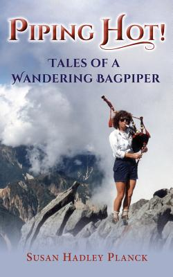 Piping Hot!: Tales of a Wandering Bagpiper Cover Image
