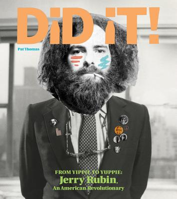 Did It! From Yippie To Yuppie: Jerry Rubin, An American Revolutionary Cover Image