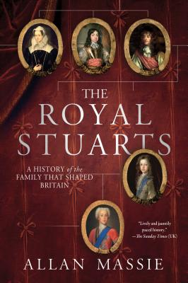 The Royal Stuarts: A History of the Family That Shaped Britain cover