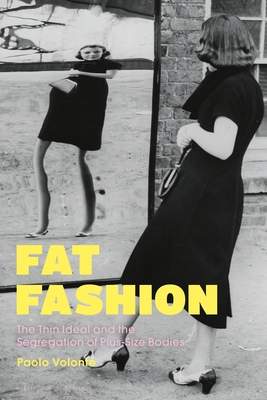 Fat Fashion: The Thin Ideal and the Segregation of Plus-Size Bodies Cover Image
