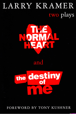 The Normal Heart and the Destiny of Me: Two Plays Cover Image