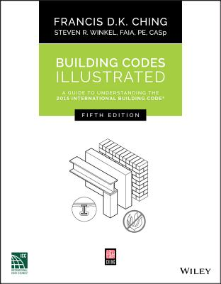 Building Codes Illustrated: A Guide to Understanding the 2015 International Building Code Cover Image