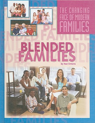 Blended Families (Changing Face of Modern Families) Cover Image