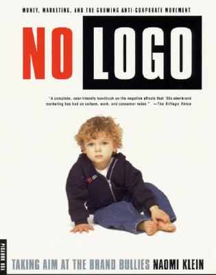 No Logo: Taking Aim at the Brand Bullies Cover Image