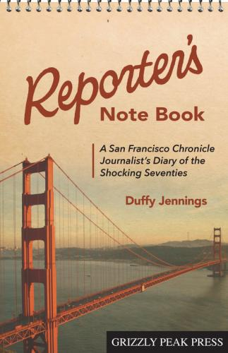 Reporter's Note Book: A San Francisco Chronicle Journalist's Diary of the Shocking Seventies Cover Image