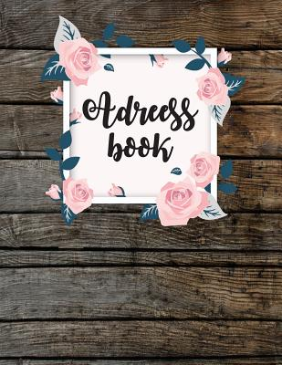 Address Book: Large Print - Wooden and Floral Cover - Alphabetical 8.5x11 For Record Contact, Birthday, Email Address, Mobile Number Cover Image