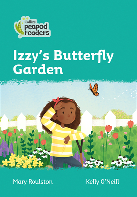 Izzy's Butterfly Garden: Level 3 (Collins Peapod Readers) Cover Image