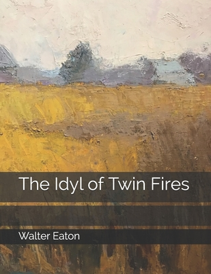 The Idyl of Twin Fires Cover Image