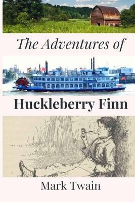 The Adventures of Huckleberry Finn: Tom Sawyer's Comrade: A Southern antebellum area novel by Mark Twain Cover Image