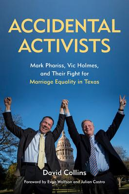 Accidental Activists: Mark Phariss, Vic Holmes, and Their Fight for Marriage Equality in Texas (Mayborn Literary Nonfiction Series #8) Cover Image