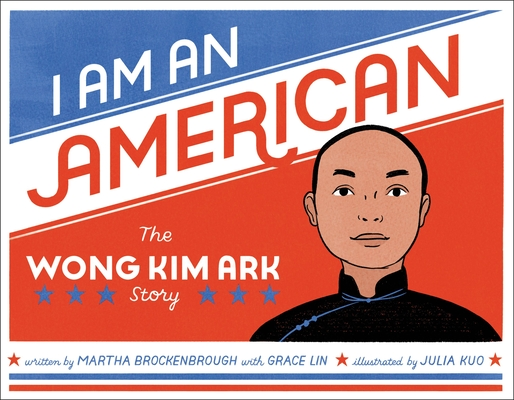 I Am an American: The Wong Kim Ark Story Cover Image