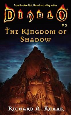 Diablo #3: The Kingdom of ShadowRichard A. Knaak