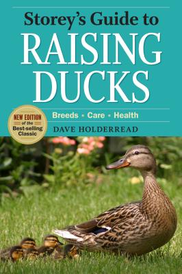 Storey's Guide to Raising Ducks, 2nd Edition: Breeds, Care, Health (Storey's Guide to Raising) Cover Image