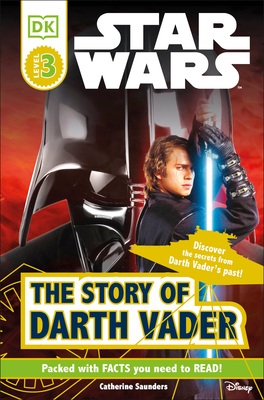 DK Readers L3: Star Wars: The Story of Darth Vader: Discover the Secrets from Darth Vader's Past! (DK Readers Level 3) Cover Image
