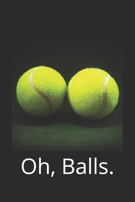 Oh, Balls.: Tennis Cover Image