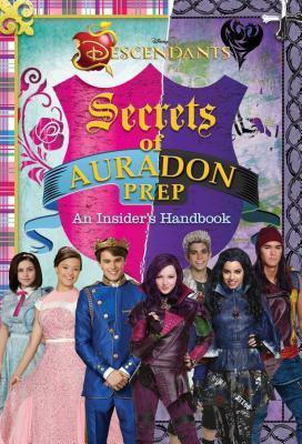 Disney Descendants: Secrets of Auradon Prep: Insider's Handbook Cover Image