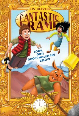 Look Out! Ghost Mountain Below #4 (The Fantastic Frame #4) Cover Image