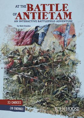 At the Battle of Antietam: An Interactive Battlefield Adventure (You Choose: American Battles) Cover Image