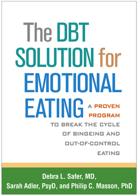 The DBT Solution for Emotional Eating: A Proven Program to Break the Cycle of Bingeing and Out-of-Control Eating Cover Image