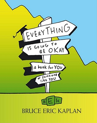Everything Is Going to Be Okay: A Book for You or Someone Like You Cover Image
