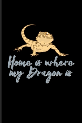 Home Is Where My Dragon Is: Funny Reptile Humor Undated Planner - Weekly & Monthly No Year Pocket Calendar - Medium 6x9 Softcover - For Lizards & Cover Image
