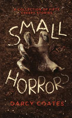 Small Horrors: A Collection of Fifty Creepy Stories Cover Image