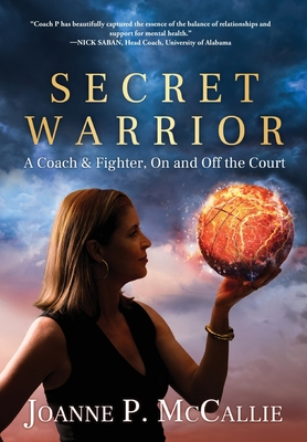 Secret Warrior: A Coach and Fighter, On and Off the Court Cover Image
