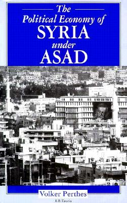 The Political Economy of Syria Under Asad Cover Image
