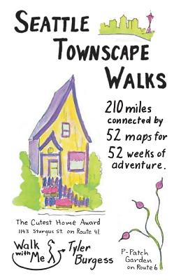 Seattle Townscape Walks: 210 Miles Connected by 52 Maps for 52 Weeks of Adventure. Cover Image