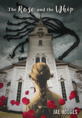 Cover for The Rose and the Whip