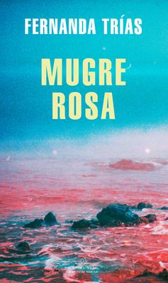 Mugre Rosa / Filthy Rose (MAPA DE LAS LENGUAS)