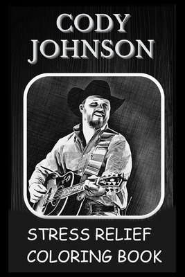 Stress Relief Coloring Book: Colouring Cody Johnson Cover Image