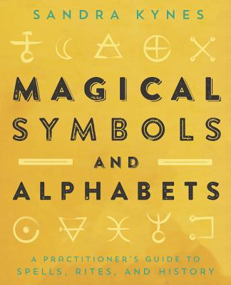 Magical Symbols and Alphabets: A Practitioner's Guide to Spells, Rites, and History Cover Image