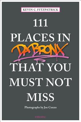 111 Places in the Bronx That You Must Not Miss Cover Image