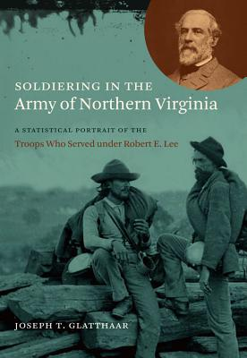Soldiering in the Army of Northern Virginia Cover