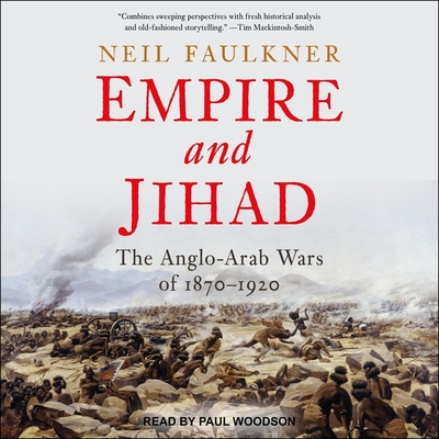 Empire and Jihad: The Anglo-Arab Wars of 1870-1920 Cover Image