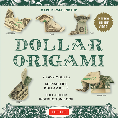 Dollar Origami Kit: 7 Easy Models, 60 Practice Dollar Bills, a Full-Color Instruction Book & Online Video Lessons Cover Image