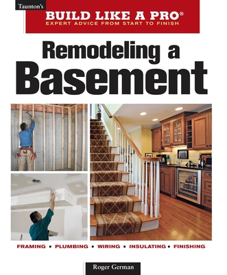 Remodeling a Basement: Revised Edition (Taunton's Build Like a Pro) Cover Image