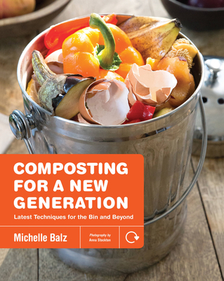 Composting for a New Generation: Latest Techniques for the Bin and Beyond Cover Image