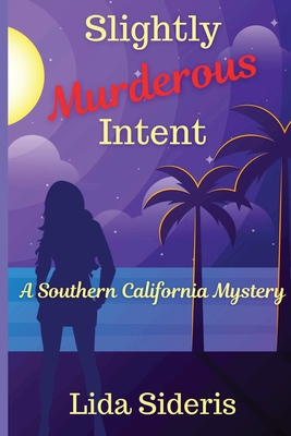 Slightly Murderous Intent: A Southern California Mystery Cover Image