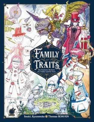 Family Traits: The Fantastic Bestiary of a Father and His Sons Cover Image