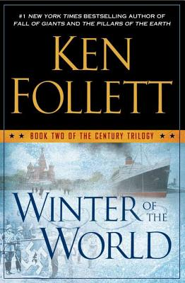Winter of the World: Book Two of the Century Trilogy (Hardcover) By Ken Follett