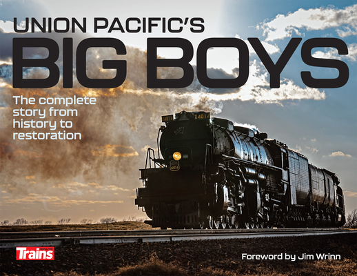Union Pacific's Big Boys: The Complete Story from History to Restoration Cover Image