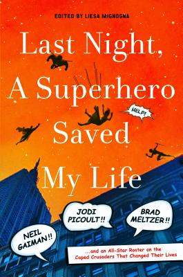 Last Night, a Superhero Saved My Life Cover