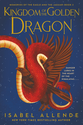 Kingdom of the Golden Dragon (Memories of the Eagle and the Jaguar #2) Cover Image