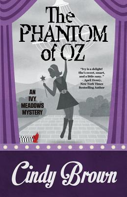 The Phantom of Oz (Ivy Meadows Mystery #5) Cover Image