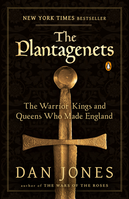 The Plantagenets: The Warrior Kings and Queens Who Made England Cover Image