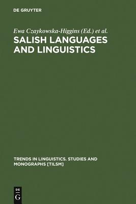 Salish Languages and Linguistics (Trends in Linguistics. Studies and Monographs [Tilsm] #107) Cover Image